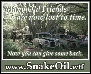 The cars we grew up with provide treasured memories. Keep the memories alive. Use Snake Oil by Gadgetman today!