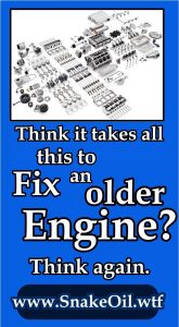Snake Oil by Gadgetman is an amazing advance in engine science. It literally restores worn components!
